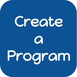 Create a Program - click here to see how